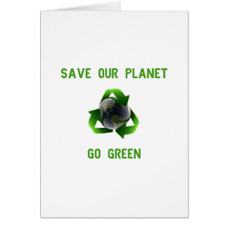 Save Our Planet - Go Green Greeting Card