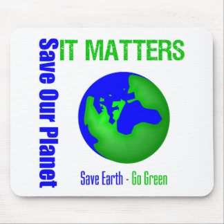 Save Our Planet It Matters Mouse Pads