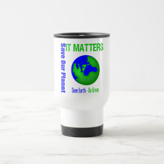 Save Our Planet It Matters Stainless Steel Travel Mug