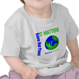 Save Our Planet It Matters Tshirt