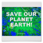 SAVE OUR PLANET! POSTERS