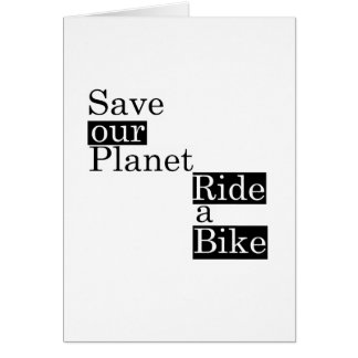 Save our planet, ride a bike greeting card