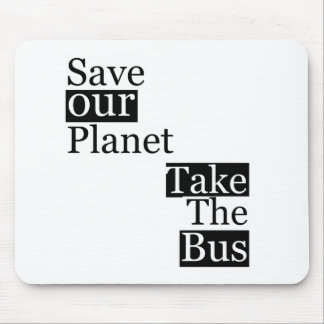Save our Planet, take a bus Mouse Mats