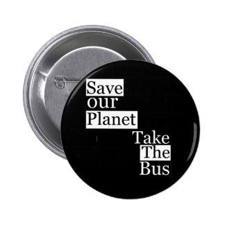 Save our Planet, take a bus Pinback Button