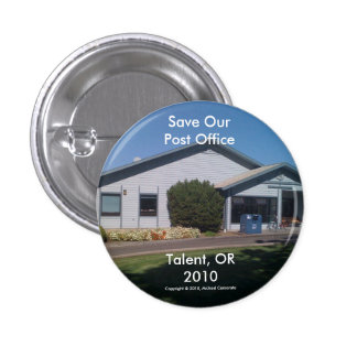 Save Our Post Office - Talent, Oregon Button