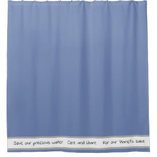 Save Our Precious Water Shower Curtain Quotes