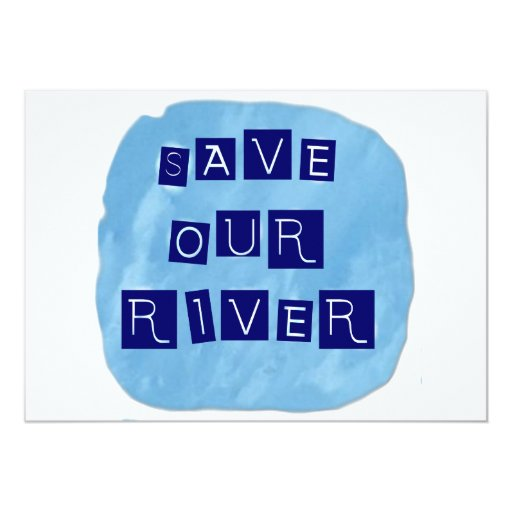 Save our River Blue text on blue background 5x7 Paper Invitation Card