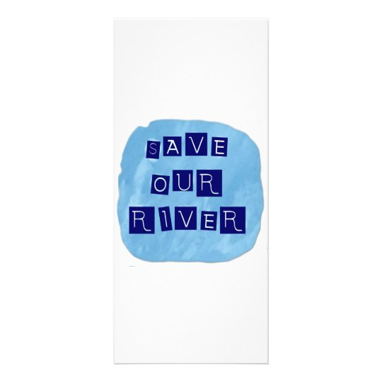 Save our River Blue text on blue background Rack Card