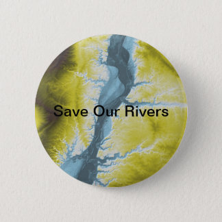 Save Our Rivers Environmental Button-editable text Pinback Button