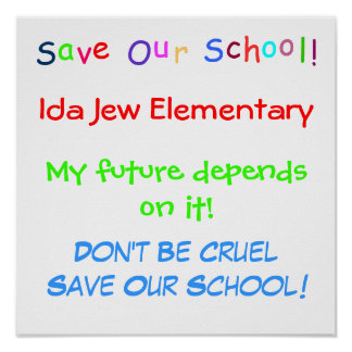 SAVE OUR SCHOOL POSTER..... POSTER