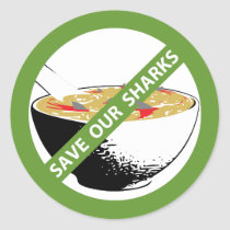 SAVE OUR SHARKS ban shark fin soup Classic Round Sticker