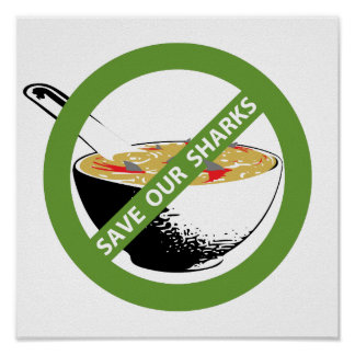 SAVE OUR SHARKS ban shark fin soup Poster