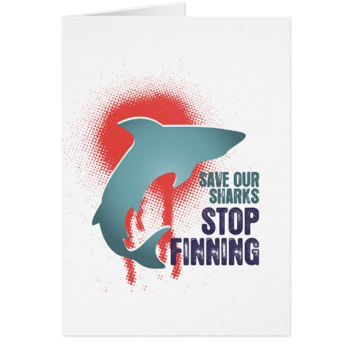 Save Our Sharks Stop Finning Greeting Card