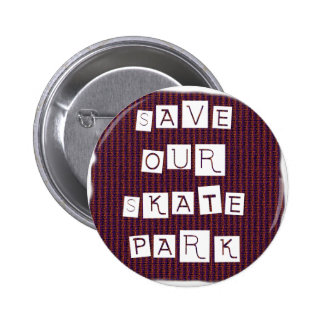 Save Our Skate Park! Text against red blue back Pins