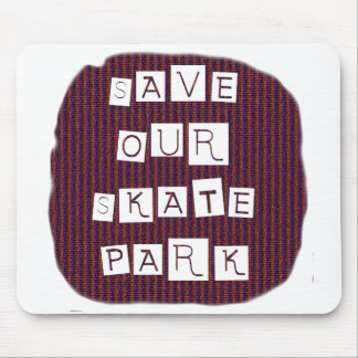 Save Our Skate Park! Text against red blue back Mouse Pad