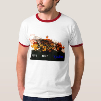Save our system T-Shirt