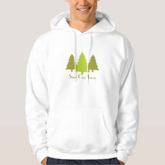 Save Our Trees Hoodie