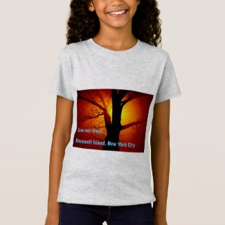 Save our trees, Roosevelt Island Girl's T-Shirt