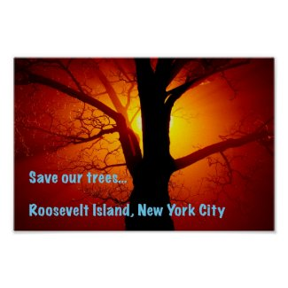 Save our trees, Roosevelt Island, New York City Poster