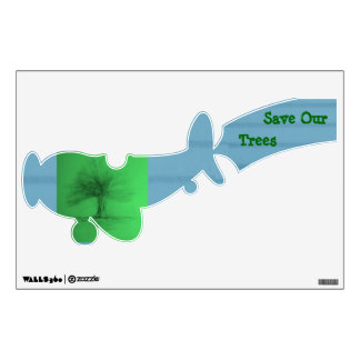 Save Our Trees Wall Decal