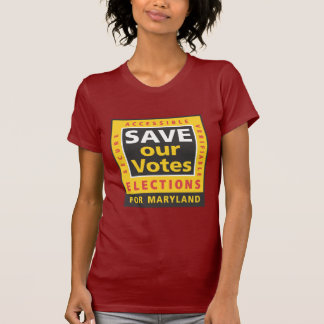 SAVE our Votes square logo, MD colors T-Shirt
