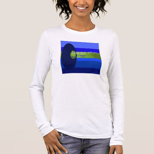 Save Our Whales! Long Sleeve T-Shirt