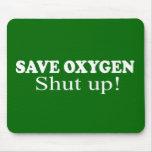 SAVE OXYGEN, SHUT UP MOUSE PAD