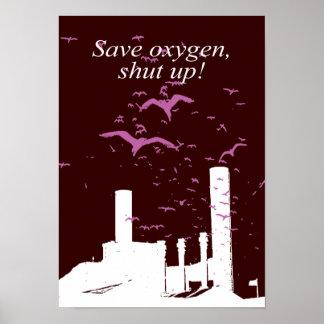 Save oxygen, shut up - poster