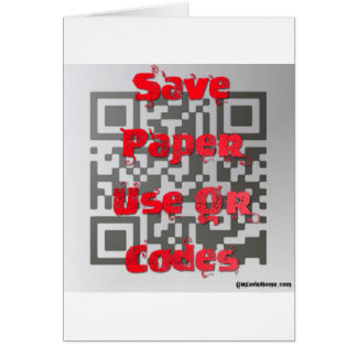 SAVE PAPER, USE QR CODES GREETING CARD