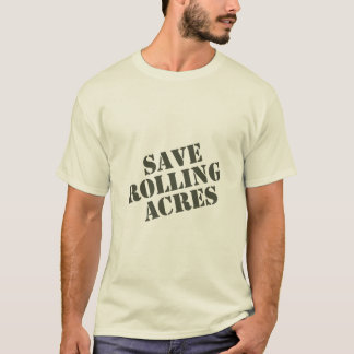 Save Rolling Acres - Army Green T-Shirt