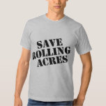 Save Rolling Acres T Shirts
