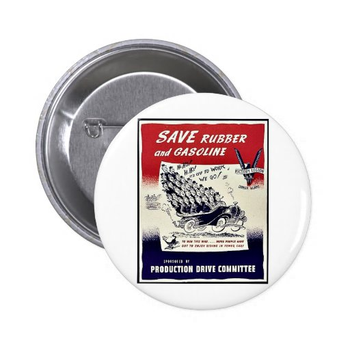 Save Rubber And Gasoline Pinback Button