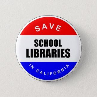 Save School Libraries in California Pinback Button