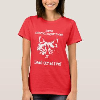 Save Schrödinger's cat - Dead or alive! T-Shirt