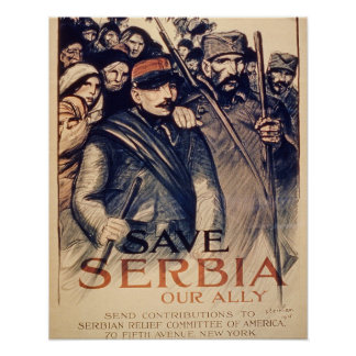 'Save Serbia Our Ally', poster, 1915 (litho) Poster