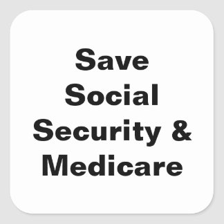 Save Social Security & Medicare Square Sticker