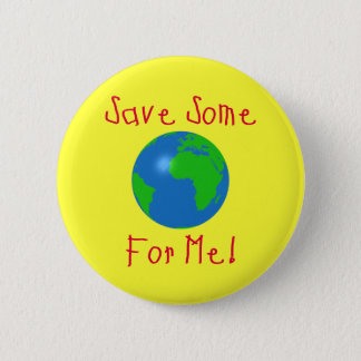 Save Some For Me Pinback Button
