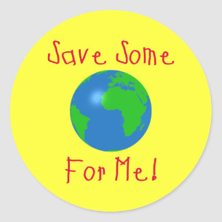 Save Some For Me Round Sticker