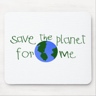 Save some Planet for me Mouse Pad
