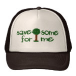 Save some trees for me trucker hat