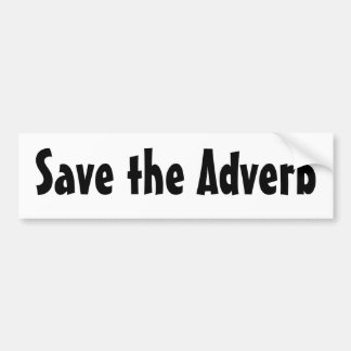 Save the Adverb Bumper Sticker