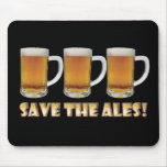 Save The Ales! Mouse Pad