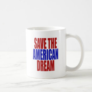 SAVE THE AMERICAN DREAM COFFEE MUG