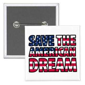Save the American Dream Pinback Buttons