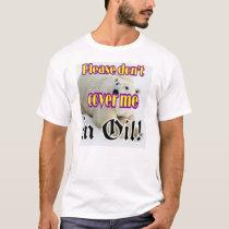Save the Arctic Polar Bear, by not dumping oil! T-Shirt