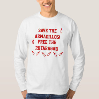 SAVE THE ARMADILLOS! FREE THE RUTABAGAS! Tees