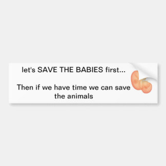 Save the Babies first Bumper Sticker
