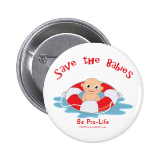 Save The Babies Pro-life Saver Pinback Button