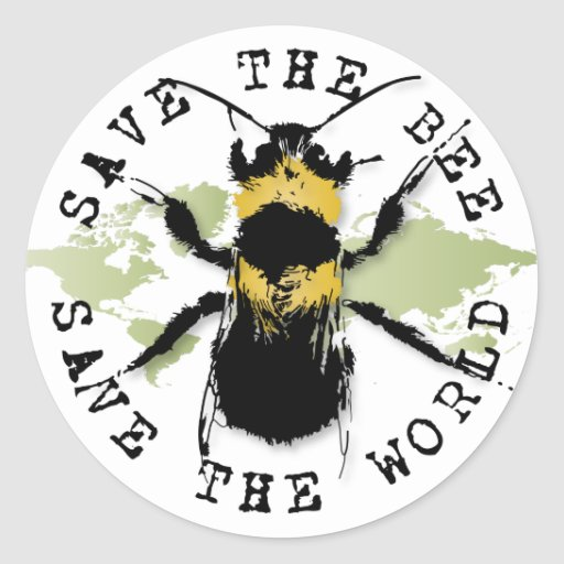 Save The Bee...Save The World! Stickers