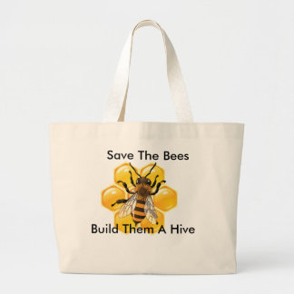 Save The Bees Build Them A Hive Large Tote Bag